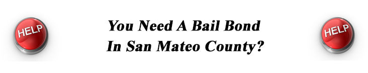 Need A Bail Bond in San Mateo County